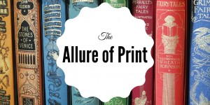 The Allure of Print